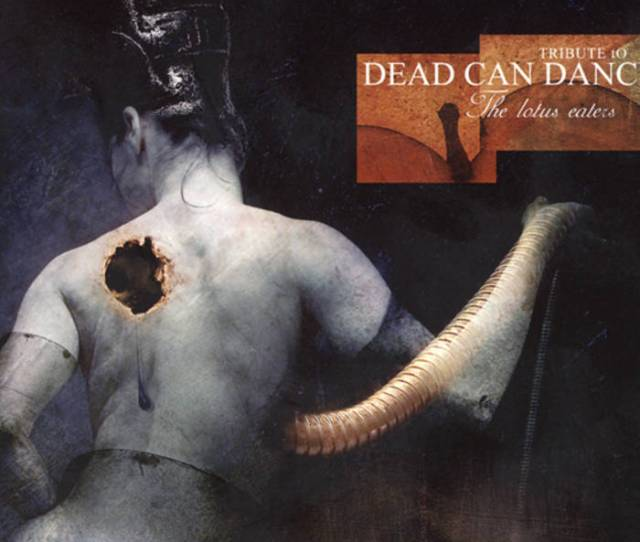 Tribute To Dead Can Dance The Lotus Eaters