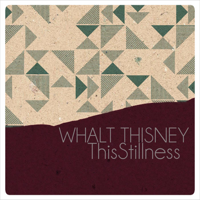 Whalt Thisney – This Stillness