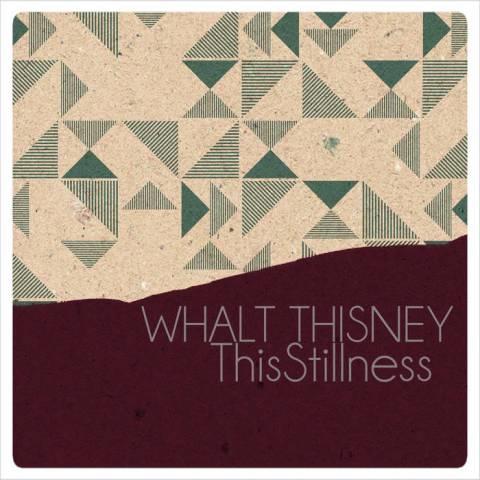 Whalt Thisney – This Stillness