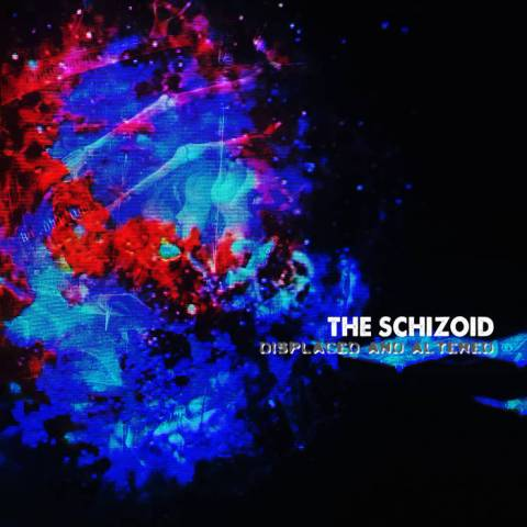 THE SCHIZOID – Displaced And Altered