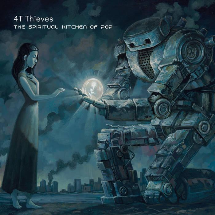 4T Thieves – The Spiritual Kitchen of Pop