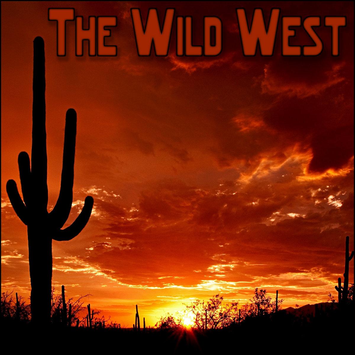 The Wild West  Derek  Brandon Fiechter