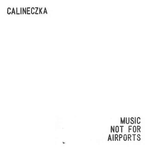 Calineczka – Music not for Airports