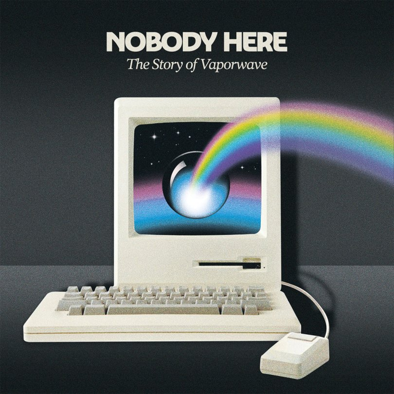 NOBODY HERE: The Story Of Vaporwave   Various Artists   My Pet Flamingo