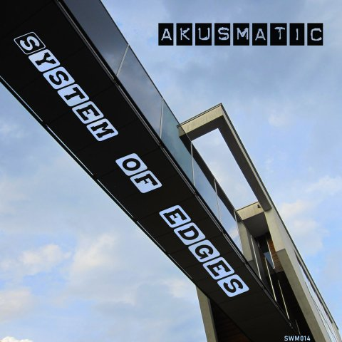 Akusmatic – System of Edges