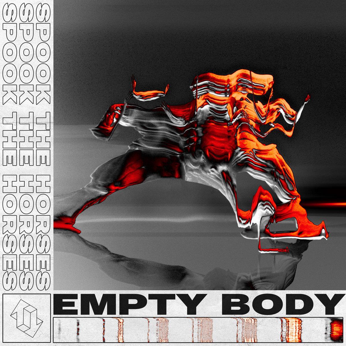 Empty Body | Spook the Horses