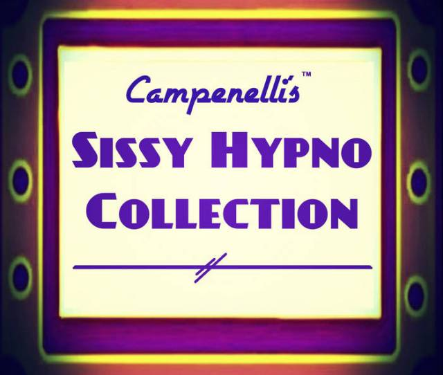 Campenellis Sissy Hypno Collection Gift Given