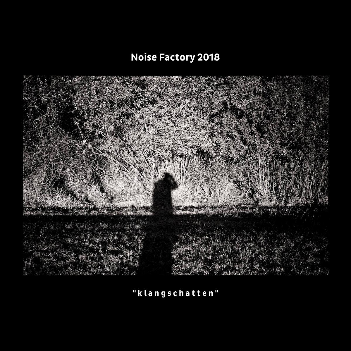 """Various – Noise Factory 2018 """"klangschatten"""""""