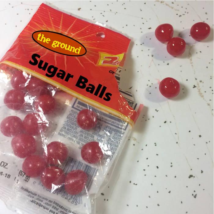 the ground - 'Sugar Balls'