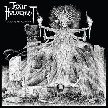Conjure And Command (Deluxe Edition)   Toxic Holocaust