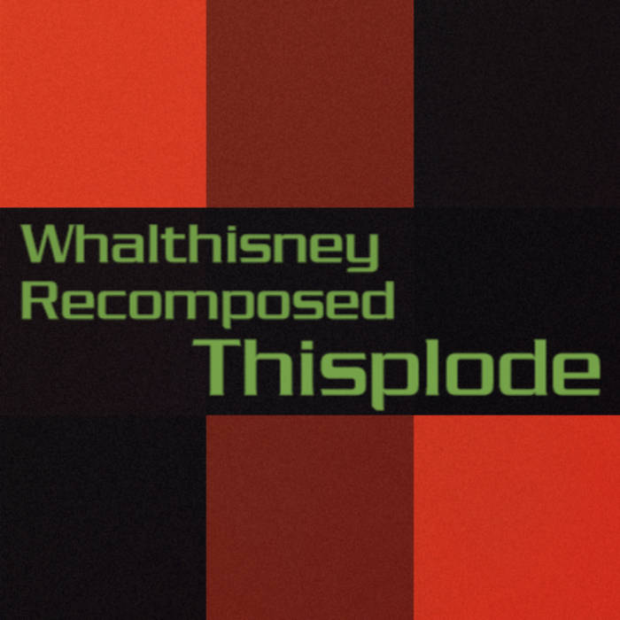 WHΛLTHISИEY – Thisplode