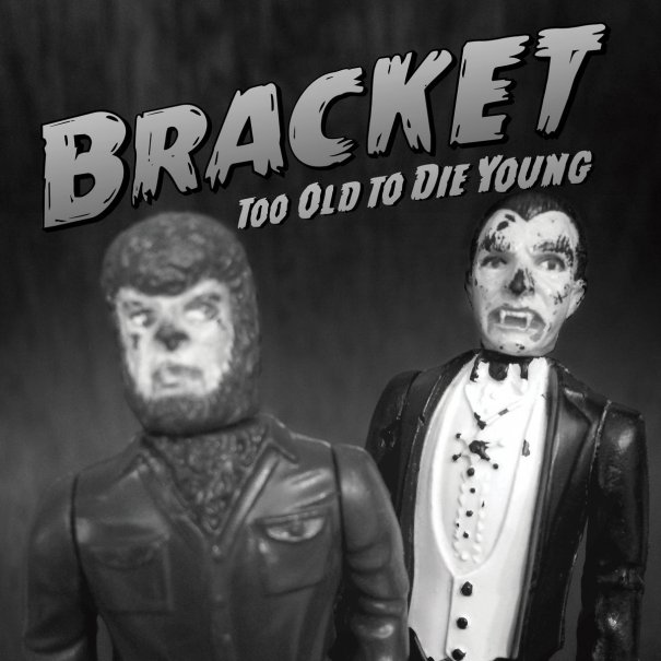 Image result for bracket too old to die young