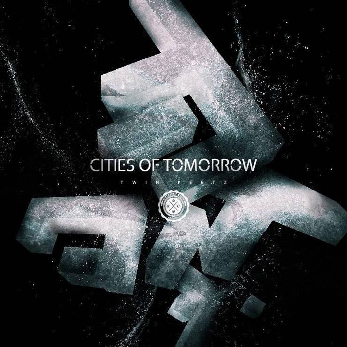 Twin Peetz – Cities Of Tomorrow