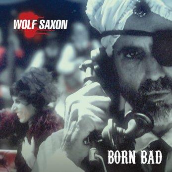 Resultado de imagen de Wolf Saxon - Born Bad