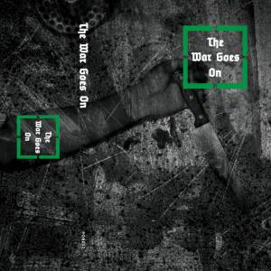 THE WAR GOES ON – s/t