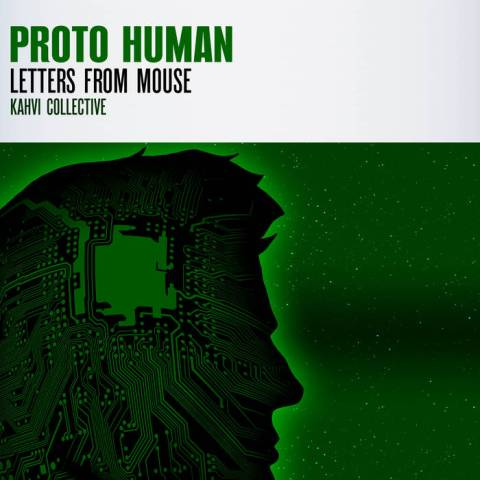 Letters from Mouse – Proto Human