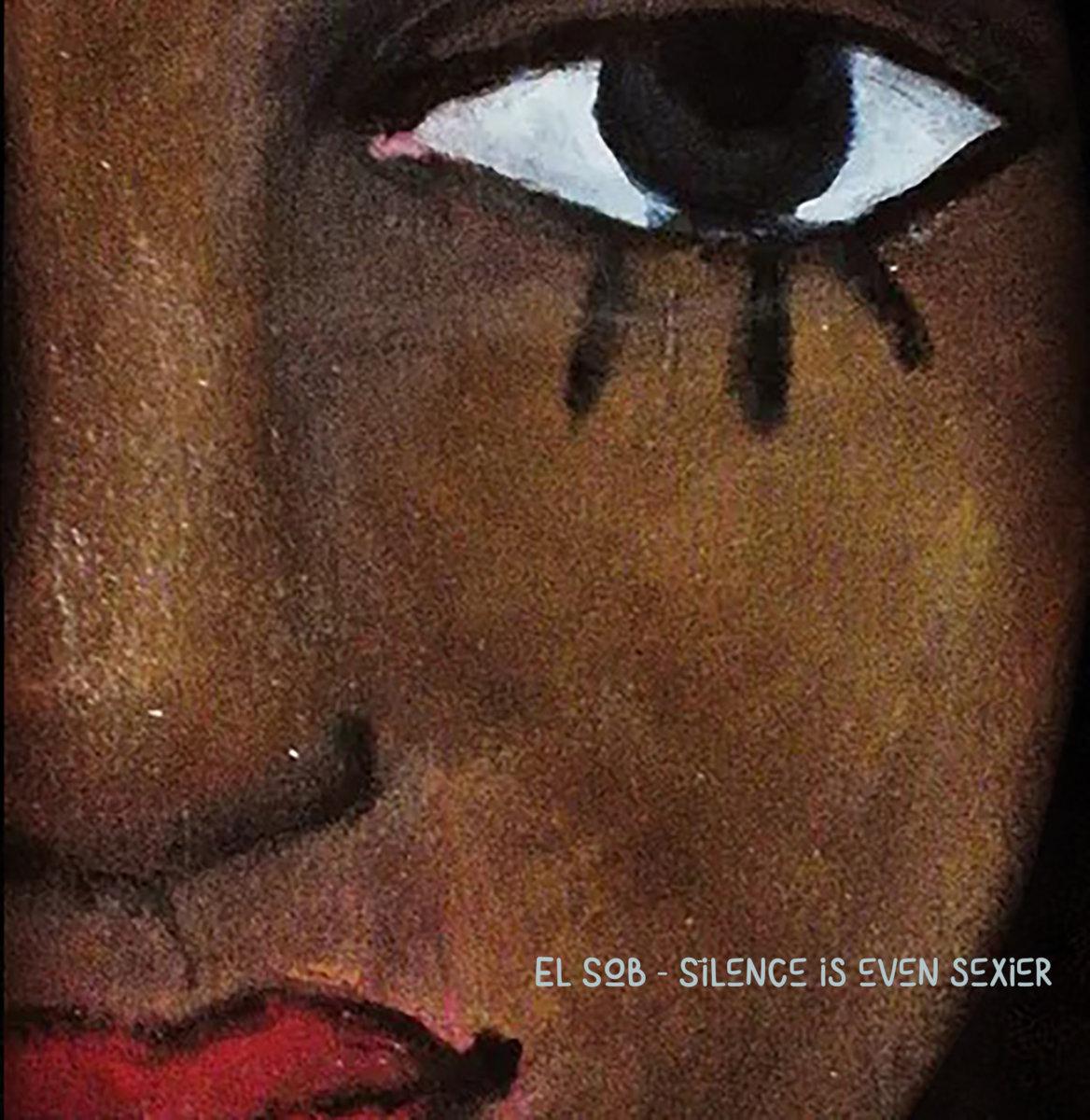 El Sob – Silence is even sexier