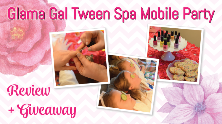 Glama Gal Tween Spa's Mobile Birthday: More Than Just A Party {+ Giveaway!}