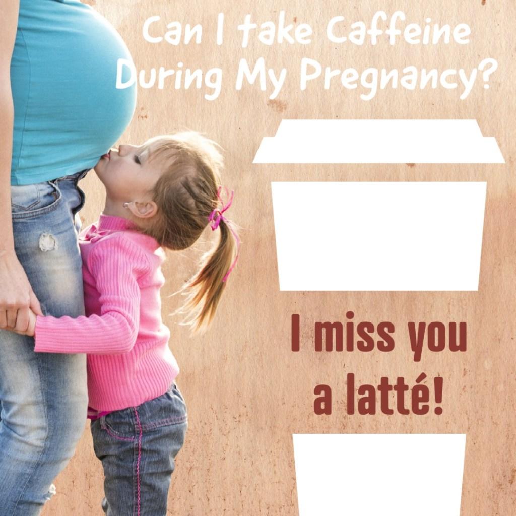 Pregnancy and Caffeine