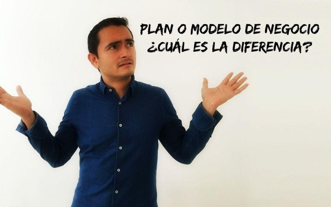 Modelo o plan de negocio, ¿diferencias?