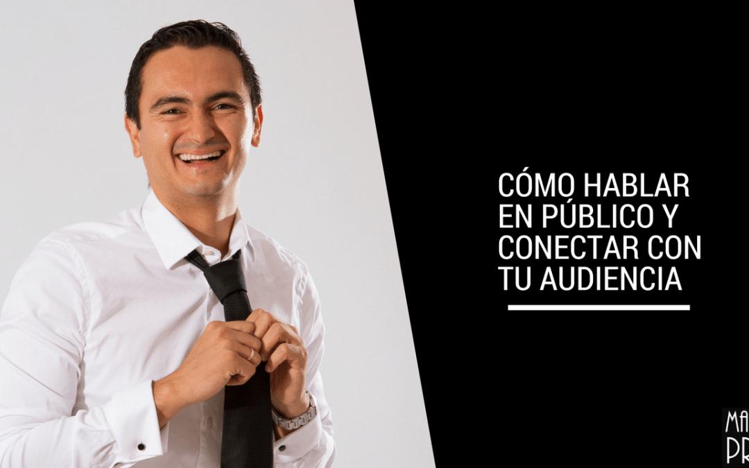 Cómo hablar en público y conectar con tu audiencia