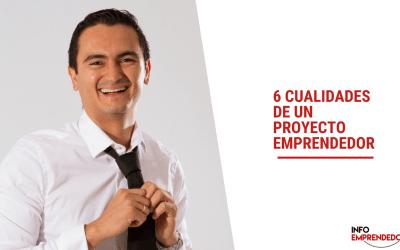 6 características de un proyecto emprendedor