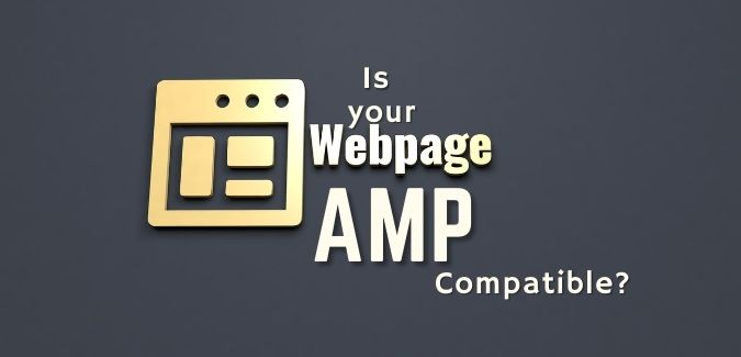 AMP (Accelerated Mobile Pages) Compatible website can increase ranking on web pages