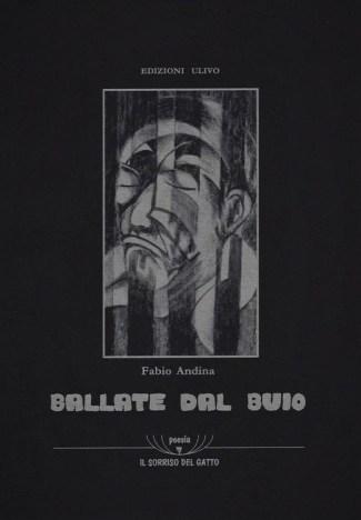 Fabio Andina - libri - Ballate dal buio (Edizioni Ulivo, 2005)