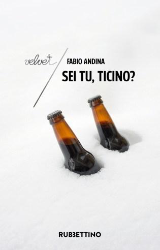 Fabio Andina - Libri - Sei tu, Ticino? (Rubbettino)
