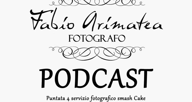 Servizio Smash Cake – Fabio Arimatea Podcast