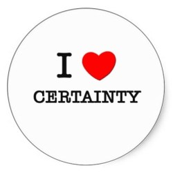 I Love Certainty