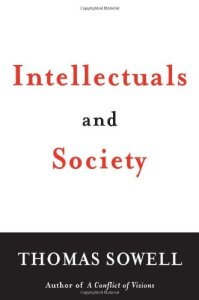 """""""Intellectuals And Society"""" by Thomas Sowell"""