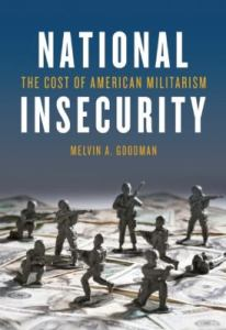 """National Insecurity"" by Melvin Goodman"