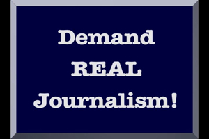 Demand real journalism