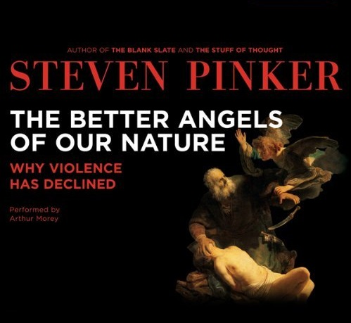 """""""The Better Angels of our Nature"""" by Steven Pinker"""