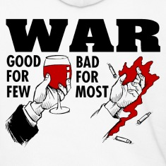 War: good for few, bad for most