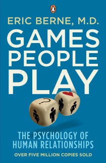 """Games People Play"" by Eric Berne"