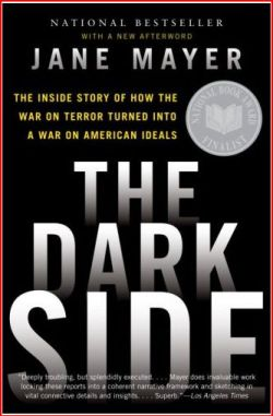 Dark Side: The Inside Story of How the War on Terror Turned Into a War on American Ideals