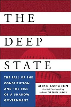"""""""The Deep State: The Fall of the Constitution and the Rise of a Shadow Government"""" by Mike Lofgren"""