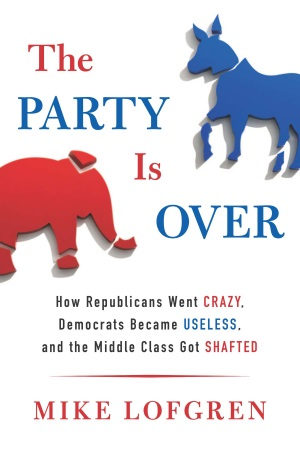 """""""The Party is Over"""" by Mike Lofgren"""