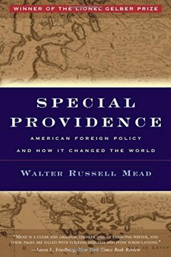 Special Providence: American Foreign Policy and How it Changed the World.