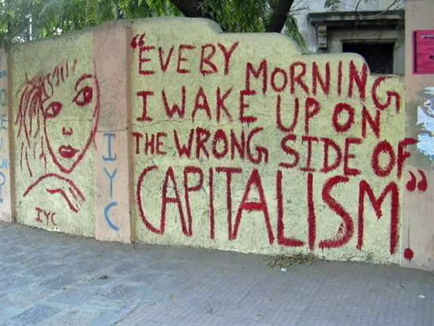 Every Day I Wake Up on the Wrong Side of Capitalism