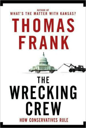 The Wrecking Crew: How Conservatives Rule (2008)