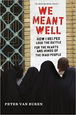 We Meant Well: How I Helped Lose the Battle for the Hearts and Minds of the Iraqi People