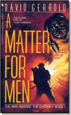 A Matter for Men. Book One of The War Against the Chtorr series.
