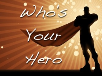 Who Is Your Hero?
