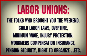 What labor unions brought us