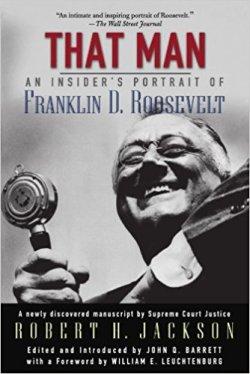 That Man: An Insiders Portrait of Franklin D. Roosevelt
