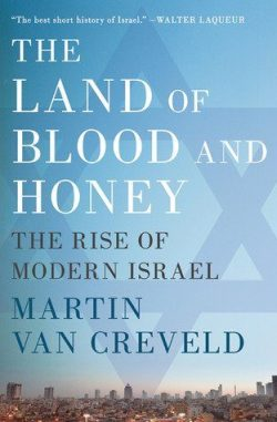 The Land of Blood and Honey: The Rise of Modern Israel