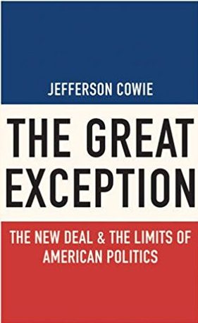 The Great Exception: The New Deal and the Limits of American Politics